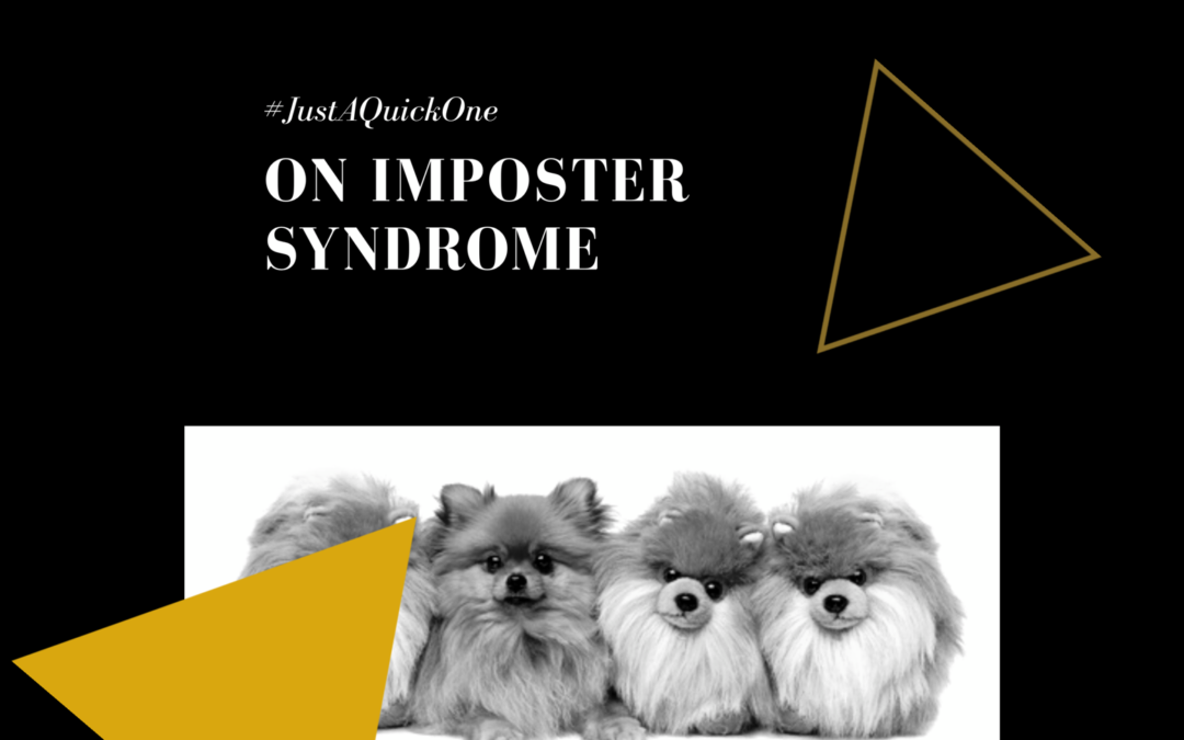 #JustAQuickOne on Imposter Syndrome